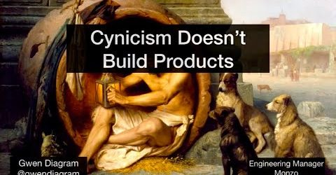Cynicism Doesn't Build Products