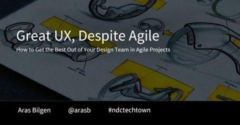 Great UX, Despite Agile