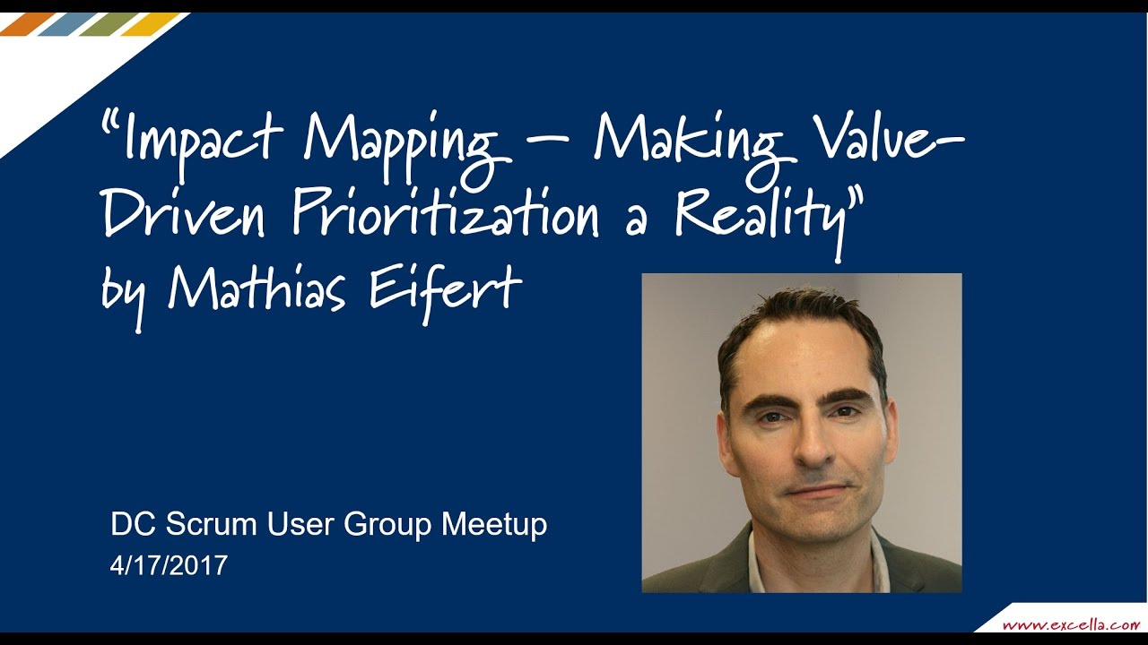 Impact Mapping:  Making Value-Driven Prioritization a Reality